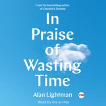 In Praise of Wasting Time by Alan Lightman audiobook