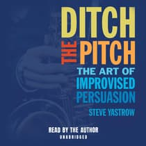 Ditch the Pitch by Steve Yastrow audiobook