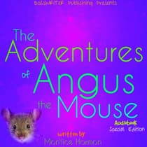 The Adventures of Angus the Mouse: Remastered (Special Edition) by Montice Harmon audiobook