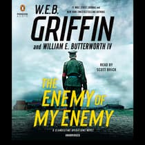 The Enemy of My Enemy by W. E. B. Griffin audiobook