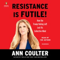 Resistance Is Futile! by Ann Coulter audiobook