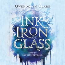 Ink, Iron, and Glass by Gwendolyn Clare audiobook