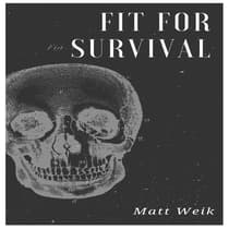 Fit for Survival by Matt Weik audiobook