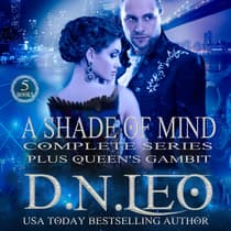 A Shade of Mind - Complete Series - Plus Queen's Gambit by D.N. Leo audiobook
