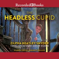 The Headless Cupid by Zilpha Keatley Snyder audiobook