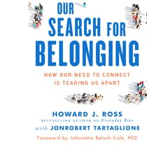 Our Search for Belonging by Howard J. Ross audiobook