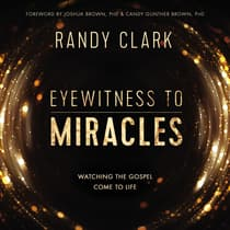 Eyewitness to Miracles by Randy Clark audiobook