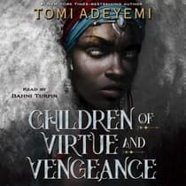 Children of Virtue and Vengeance by Tomi Adeyemi audiobook