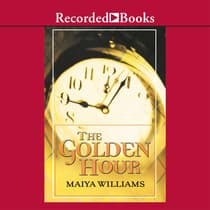 The Golden Hour by Maiya Williams audiobook