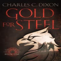 Gold For Steel by Charles C. Dixon audiobook