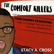 Comfort Killers, The - Your Journey to Success by Stacy A. Cross audiobook