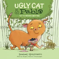Ugly Cat & Pablo and the Missing Brother by Isabel Quintero audiobook