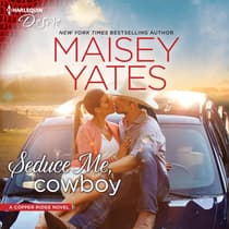 Seduce Me, Cowboy by Maisey Yates audiobook