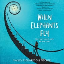 When Elephants Fly by Nancy Richardson Fischer audiobook