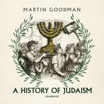 A History of Judaism by Martin Goodman audiobook