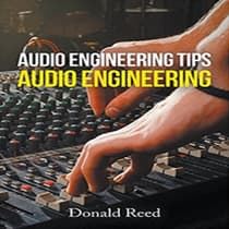 Audio Engineering Tip's Audio Engineering  by Donald Reed audiobook