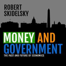 Money and Government by Robert Skidelsky audiobook