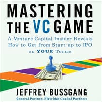 Mastering the VC Game by Jeffrey Bussgang audiobook