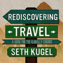 Rediscovering Travel by Seth Kugel audiobook