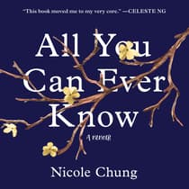 All You Can Ever Know by Nicole Chung audiobook