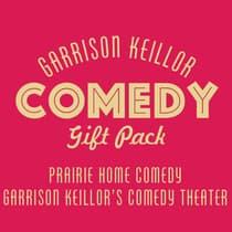 Garrison Keillor Comedy Gift Pack by Garrison Keillor audiobook