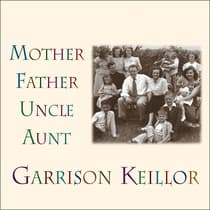Mother Father Uncle Aunt by Garrison Keillor audiobook