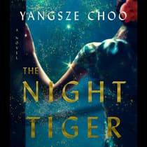 The Night Tiger by Yangsze Choo audiobook