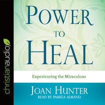 Power to Heal by Joan Hunter audiobook