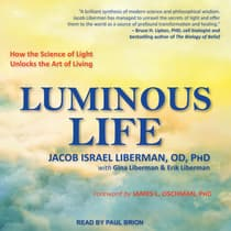 Luminous Life by Jacob Israel Liberman  audiobook