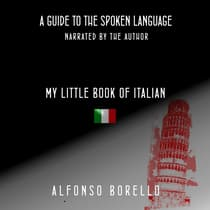 My Little Book of Italian: A Guide to the Spoken Language (Italian Edition) by Alfonso Borello audiobook