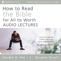 How to Read the Bible for All Its Worth: Audio Lectures by Gordon D. Fee audiobook