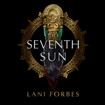 The Seventh Sun by Lani Forbes audiobook