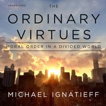 The Ordinary Virtues by Michael Ignatieff audiobook