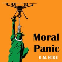 Moral Panic by K.M. Ecke audiobook