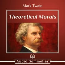 Theoretical Morals by Mark Twain audiobook