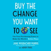Buy the Change You Want to See by Jane Mosbacher Morris audiobook