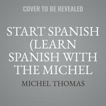 Start Spanish (Learn Spanish with the Michel Thomas Method) by Michel Thomas audiobook