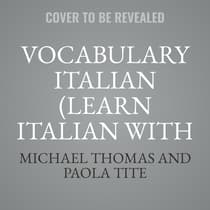 Vocabulary Italian (Learn Italian with the Michel Thomas Method) by Michael Thomas audiobook
