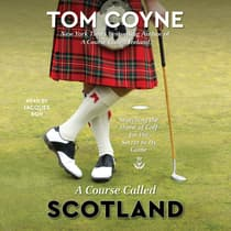 A Course Called Scotland by Tom Coyne audiobook