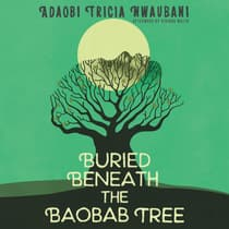 Buried Beneath the Baobab Tree by Adaobi Tricia Nwaubani audiobook