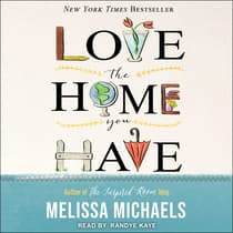 Love the Home You Have by Melissa Michaels audiobook