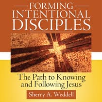 Forming Intentional Disciple by Sherry A. Weddell audiobook