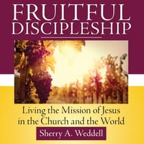 Fruitful Discipleship by Sherry A. Weddell audiobook