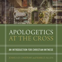 Apologetics at the Cross by Joshua D. Chatraw audiobook