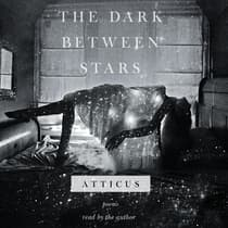 The Dark Between Stars by Atticus audiobook