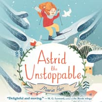 Astrid the Unstoppable by Maria Parr audiobook