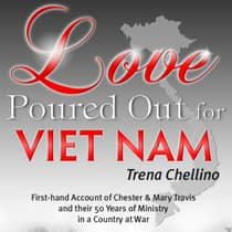 Love Poured Out for Viet Nam by Trena Chellino audiobook