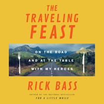 The Traveling Feast by Rick Bass audiobook