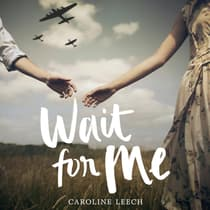 Wait for Me by Caroline Leech audiobook