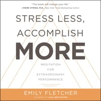 Stress Less, Accomplish More by Emily Fletcher audiobook